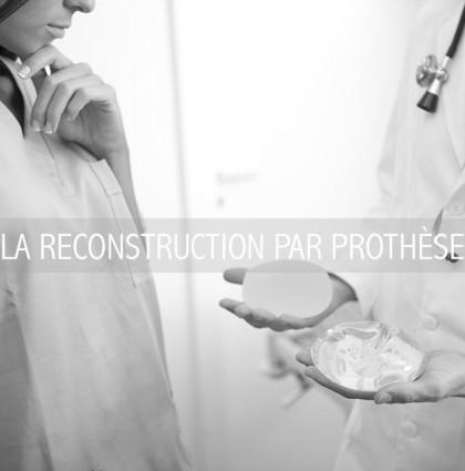 LA RECONSTRUCTION PAR PROTHÈSE