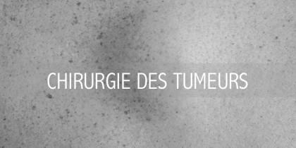CHIRURGIE DES TUMEURS